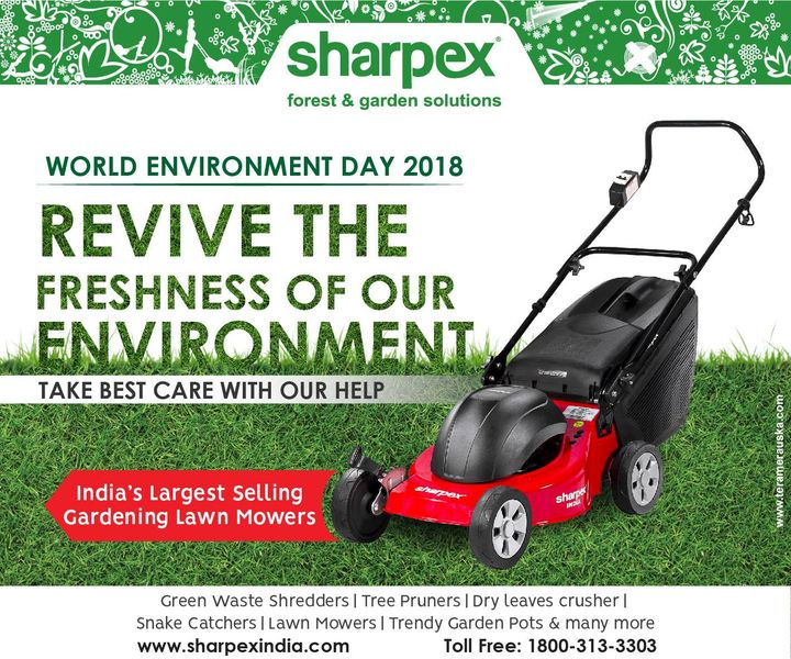 World Environment Day 2018 Revive the Freshness of our Environment... Take best care with our help... India's Largest Selling Gardening Lawn Mowers. #WorldEnvironmentDay2018 #WorldEnvironmentDay #GardeningLawnMowers #LawnMowers World Environment Day Amazon India Flipkart Paytm industrybuying https://sharpexindia.com/