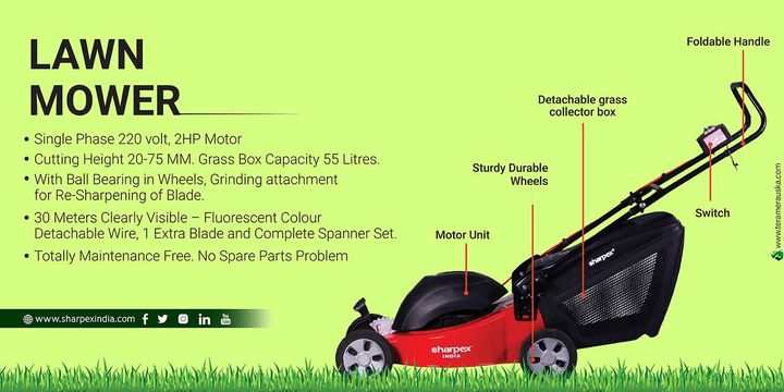 Lawn Mower Single Phase 220 volt, 2HP Motor Cutting Height 20-75 MM. Grass Box Capacity 55 Litres. With Ball Bearing in Wheels, Grinding attachment for Re-Sharpening of Blade. 30 Meters Clearly Visible - Fluorescent Colour Detachable Wire, 1 Extra Blade and Complete Spanner Set. Totally Maintenance Free.No Spare Parts Problem  Motor Unit, Sturdy Durable Wheels, Detachable grass collector box, Foldable Handle, Switch https://bit.ly/2KPjRSG https://amzn.to/2KPk5t0  #Gardening #sharpexindia #sharpex #LawnMower #garden #MotorUnit #SturdyDurableWheels #Detachablegrasscollectorbox #FoldableHandle #Switch #Grass  Gardning Cuttings Flower & Garden Market