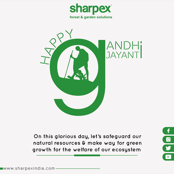 On this glorious day, let's safeguard our natural resources & make way for green growth for the welfare of our ecosystem.  #GandhiJayanthi #GandhiJayanthi2019  #MahatmaGandhi #Gandhi150 #MohandasKaramchandGandhi #SharpexIndia #GardeningTools #ModernGardeningTools #GardeningProducts #GardenProduct #Sharpex