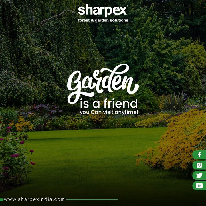 A garden is a friend you can visit anytime!   #SharpexIndia #GardeningTools #ModernGardeningTools #GardeningProducts #GardenProduct #Sharpex