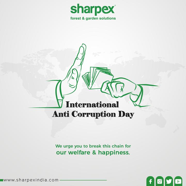 Sharpex Engineering,  InternationalAntiCorruptionDay, AntiCorruptionDay, Corruption, GardeningTools, ModernGardeningTools, GardeningProducts, GardenProduct, Sharpex, SharpexIndia