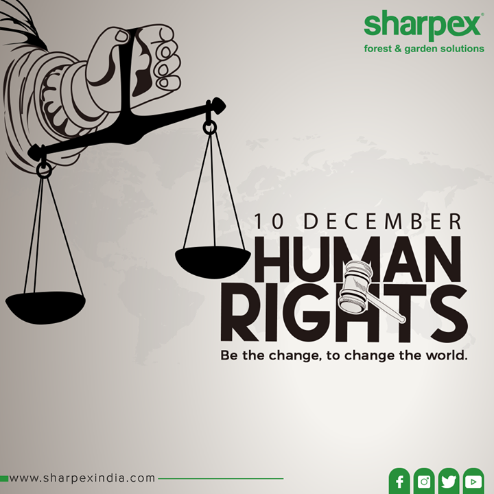 Be the change, to change the world.  #StandUp4HumanRights #HumanRightsDay #HumanRightsDay2019 #Equality #Freedom #Justice #GardeningTools #ModernGardeningTools #GardeningProducts #GardenProduct #Sharpex #SharpexIndia