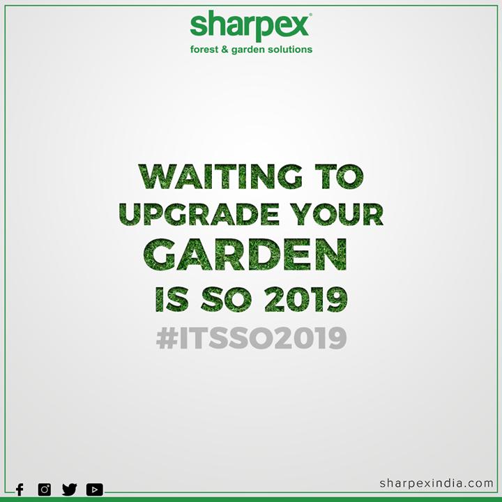 Waiting to upgrade your garden is so 2019  #ITSSo2019 #GardenDecor #Gardenspaces #Greengarden #Gardening #GardenLovers #Passionforgardening #Garden #GorgeousGreens #GardeningTools #ModernGardeningTools #GardeningProducts #GardenProduct #Sharpex #SharpexIndia