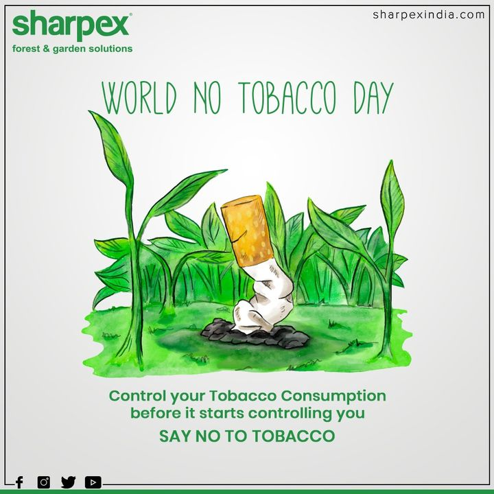 Control your tobacco consumption before it starts controlling you.  Say no to tobacco  #WorldNoTobaccoDay #NoTobaccoDay #GardeningTools #ModernGardeningTools #GardeningProducts #GardenProduct #Sharpex #SharpexIndia