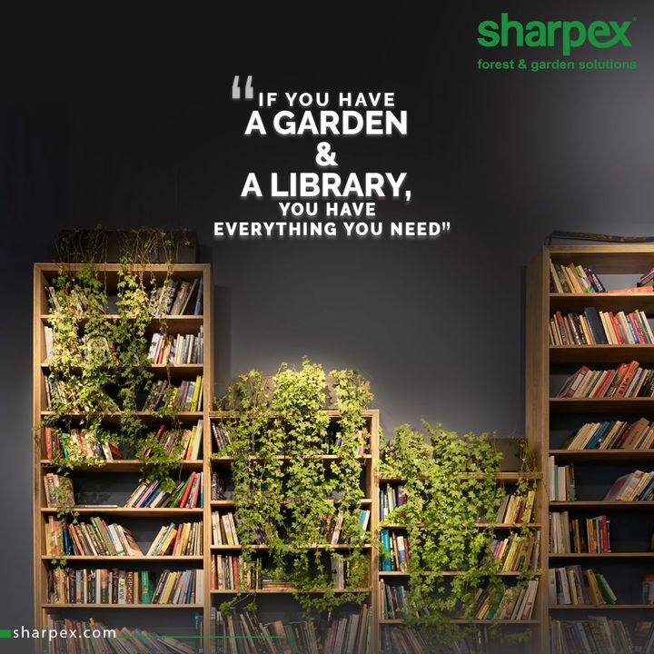 "The famous Roman philosopher Marcus Tullius Cicero once said, ""If you have a garden and a library, you have everything you need.""  Because while the books in the library can feed your mind, nature can feed your soul.  #QOTD #NatureLovers #ModernGardeningTools #GardeningProducts #GardenProduct #Sharpex #SharpexIndia"