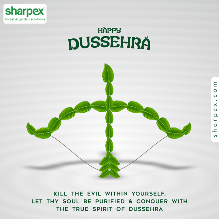 Kill the evil within yourself, let thy soul be purified & conquer with the true spirit of Dussehra  #HappyDussehra #Dussehra #Dussehra2020 #Festival #Vijayadashmi #HappyDussehra2020 #GardeningTools #ModernGardeningTools #GardeningProducts #GardenProduct #Sharpex #SharpexIndia