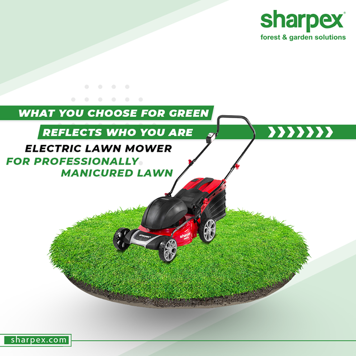 What you Choose for the Greens, reflects who you are. So choose rightly. Choose the Electric Lawn Mower from Sharpex.  The versatile Electric Lawn Mower from Sharpex ensures a professionally manicured lawn!  #LawnMower #ElectricLawnMower #GardeningTools #ModernGardeningTools #GardeningProducts #GardenProduct #Sharpex #SharpexIndia