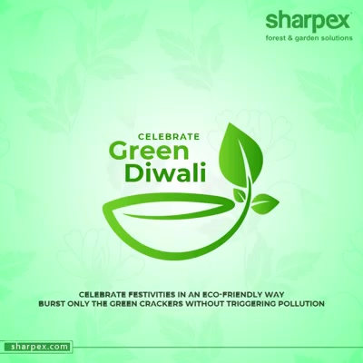 Celebrate festivities in an ECO-Friendly way burst only the green crackers without triggering pollution  #HappyDiwali #Diwali2020 #IndianFestival #Celebration #GardeningTools #ModernGardeningTools #GardeningProducts #GardenProduct #Sharpex #SharpexIndia